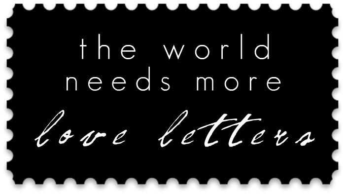 This Is Why The World Needs More Love Letters The Yellow Sparrow